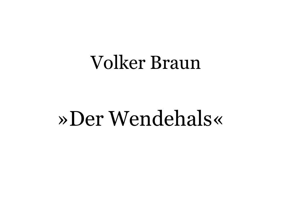 Volker Braun »Der Wendehals«