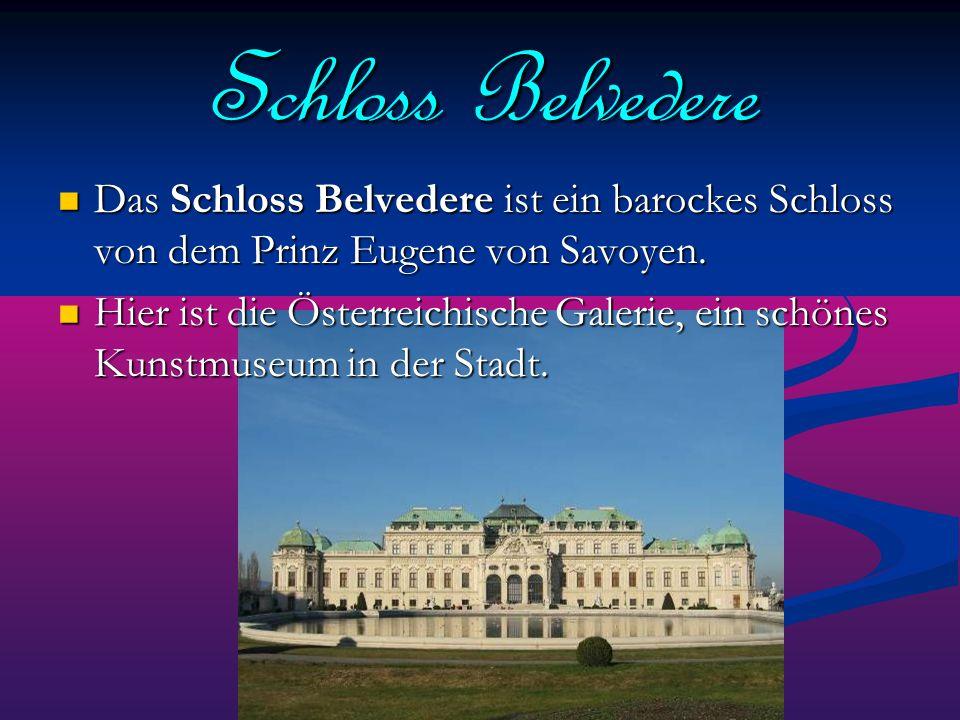 Schloss Belvedere Das Schloss Belvedere ist ein barockes Schloss von dem Prinz Eugene von Savoyen. Das Schloss Belvedere ist ein barockes Schloss von