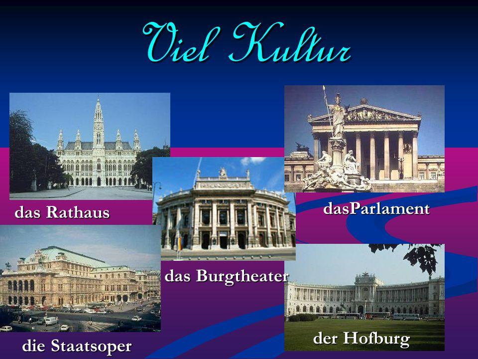 Viel Natur... und frische Luft das Burgtheater dasParlament das Rathaus Die Tiroler Alpen