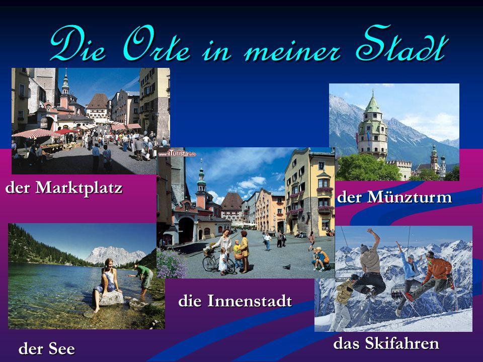 Die Orte in meiner Stadt der Marktplatz der Münzturm die Innenstadt der See das Skifahren