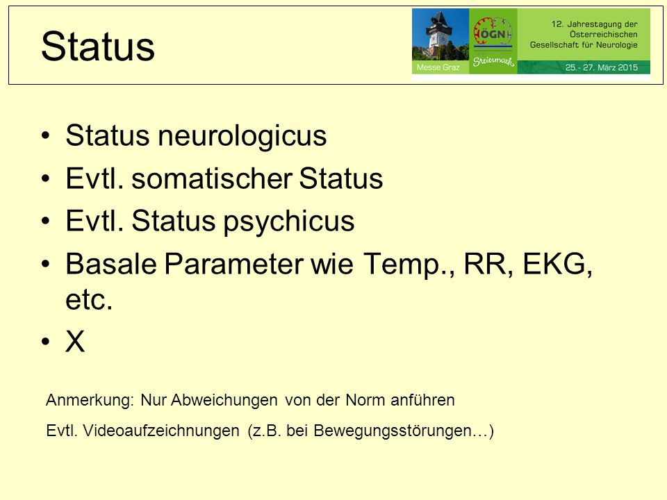 Status neurologicus Evtl.somatischer Status Evtl.