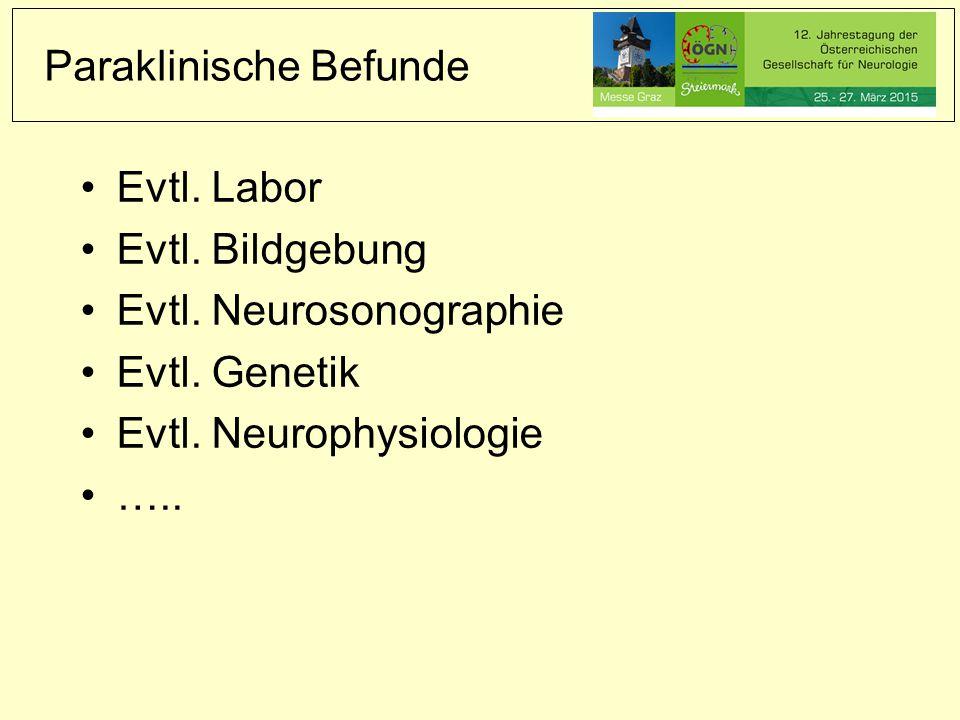Paraklinische Befunde Evtl. Labor Evtl. Bildgebung Evtl.