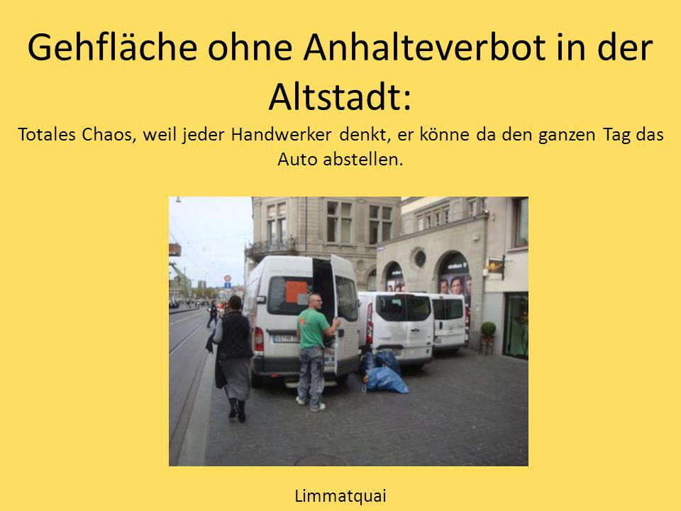 Gehfläche ohne Anhalteverbot in der Altstadt: Totales Chaos, weil jeder Handwerker denkt, er könne da den ganzen Tag das Auto abstellen. Limmatquai