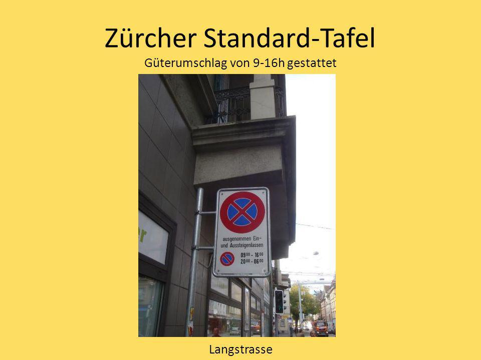 Zürcher Standard-Tafel Güterumschlag von 9-16h gestattet Langstrasse