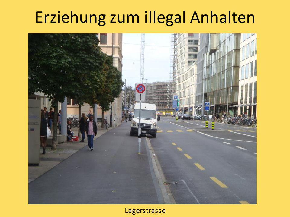 Erziehung zum illegal Anhalten Lagerstrasse