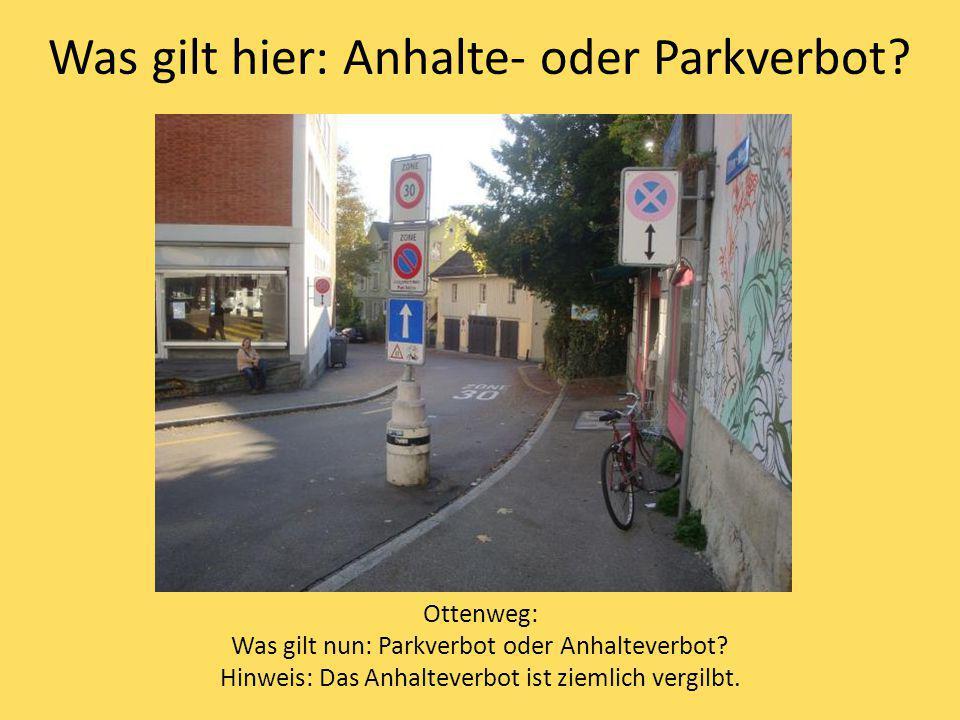 Was gilt hier: Anhalte- oder Parkverbot? Ottenweg: Was gilt nun: Parkverbot oder Anhalteverbot? Hinweis: Das Anhalteverbot ist ziemlich vergilbt.
