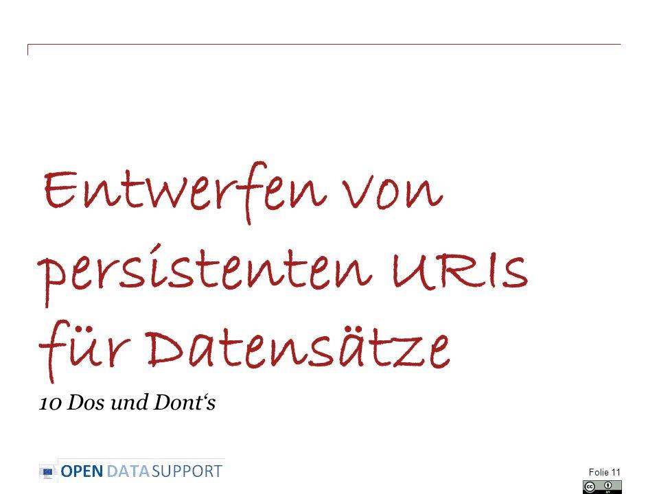 Entwerfen von persistenten URIs für Datensätze 10 Dos und Dont's Folie 11