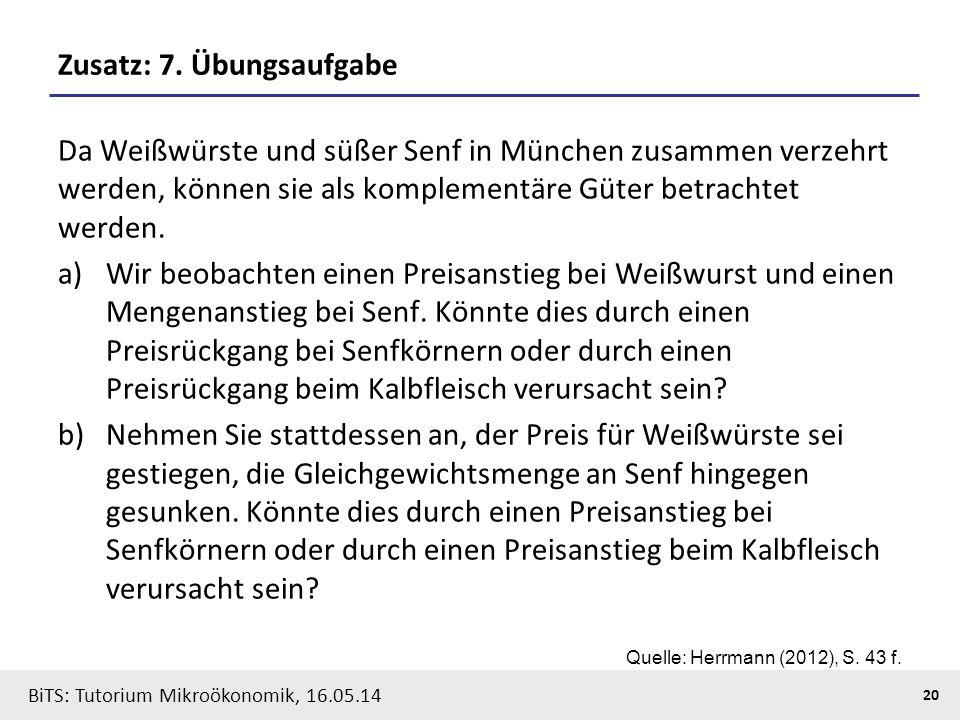 20 BiTS: Tutorium Mikroökonomik, 16.05.14 Zusatz: 7.