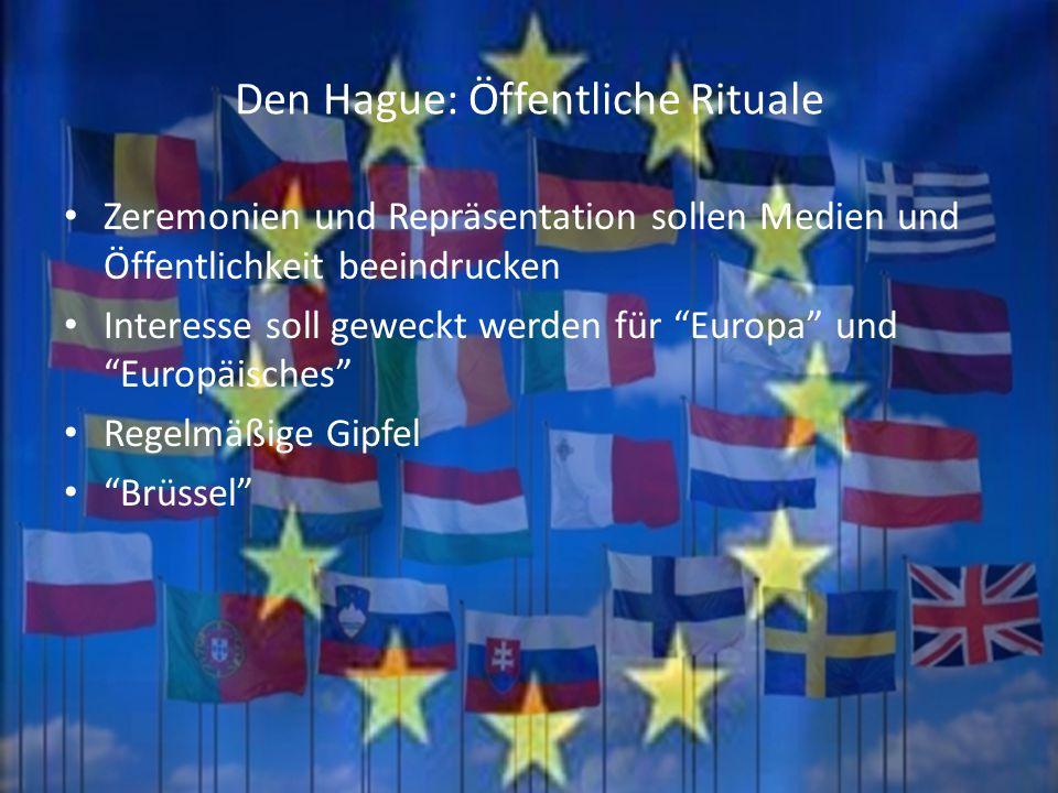"""17 Den Hague: Öffentliche Rituale Zeremonien und Repräsentation sollen Medien und Öffentlichkeit beeindrucken Interesse soll geweckt werden für """"Europ"""