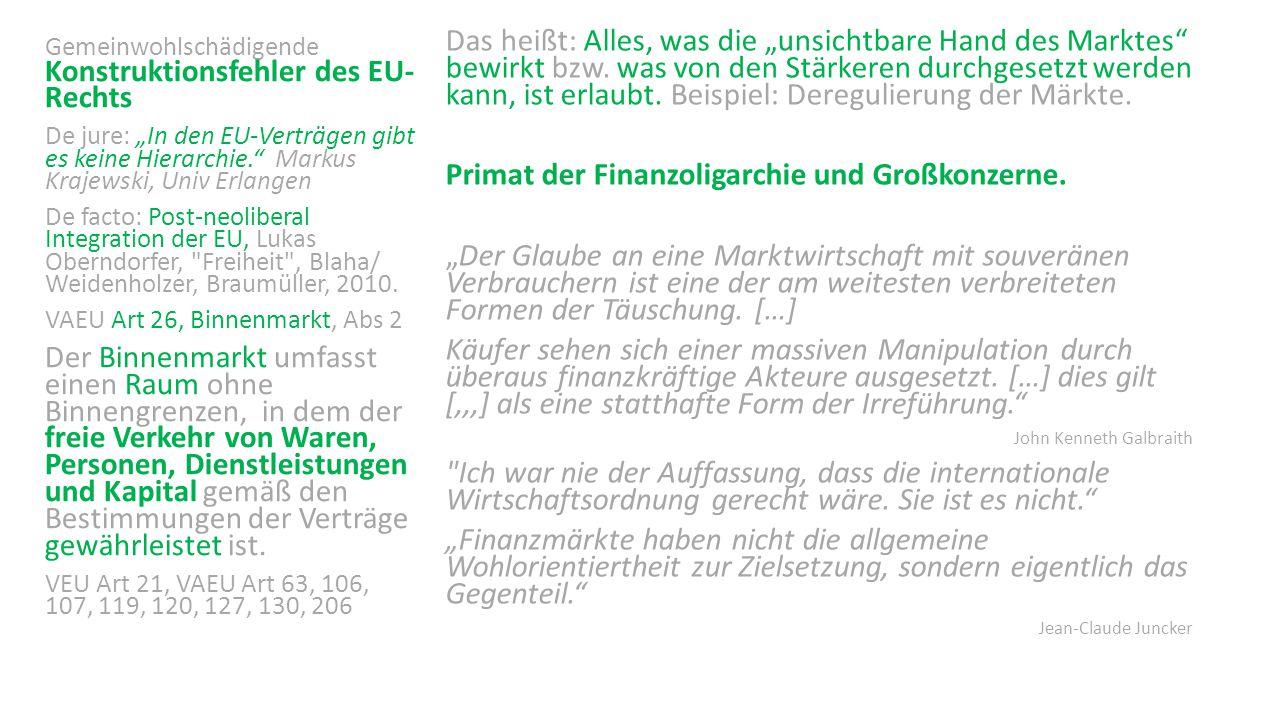 """Gemeinwohlschädigende Konstruktionsfehler des EU- Rechts De jure: """"In den EU-Verträgen gibt es keine Hierarchie."""" Markus Krajewski, Univ Erlangen De f"""