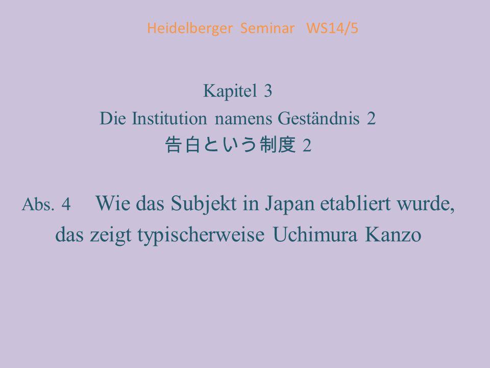 Heidelberger Seminar WS14/5 Kapitel 3 Die Institution namens Geständnis 2 告白という制度 2 Abs.