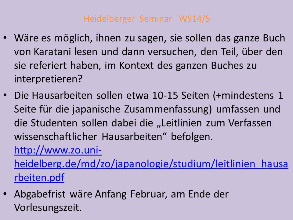 Heidelberger Seminar WS14/5 Wäre es möglich, ihnen zu sagen, sie sollen das ganze Buch von Karatani lesen und dann versuchen, den Teil, über den sie referiert haben, im Kontext des ganzen Buches zu interpretieren.