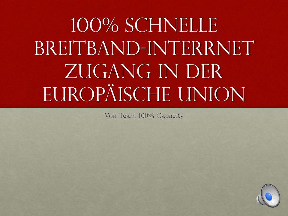100% schnelle breitband-interrnet zugang in der EUROPÄISCHE UNION Von Team 100% Capacity