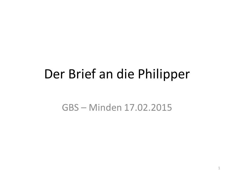 Der Brief an die Philipper GBS – Minden 17.02.2015 1