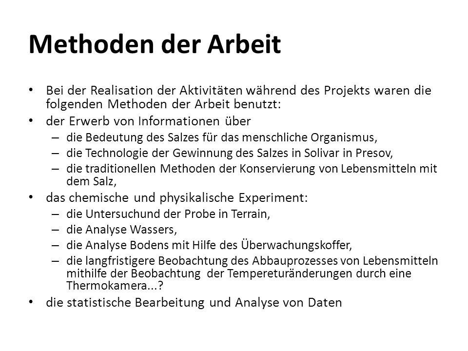 Methoden der Arbeit Bei der Realisation der Aktivitäten während des Projekts waren die folgenden Methoden der Arbeit benutzt: der Erwerb von Informati