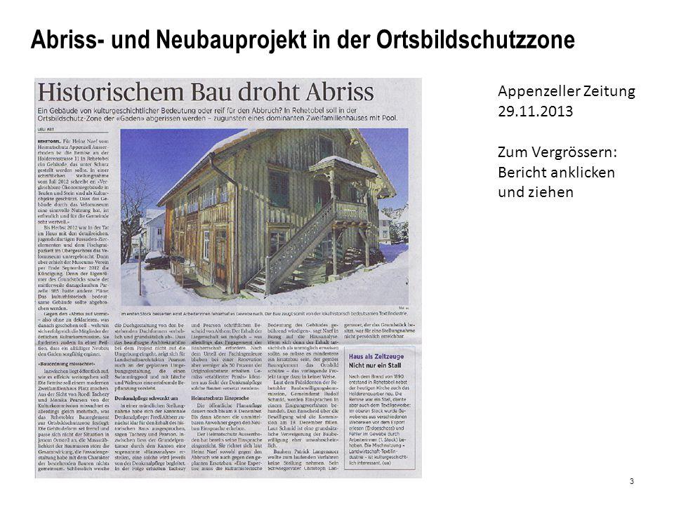 3 Abriss- und Neubauprojekt in der Ortsbildschutzzone Appenzeller Zeitung 29.11.2013 Zum Vergrössern: Bericht anklicken und ziehen
