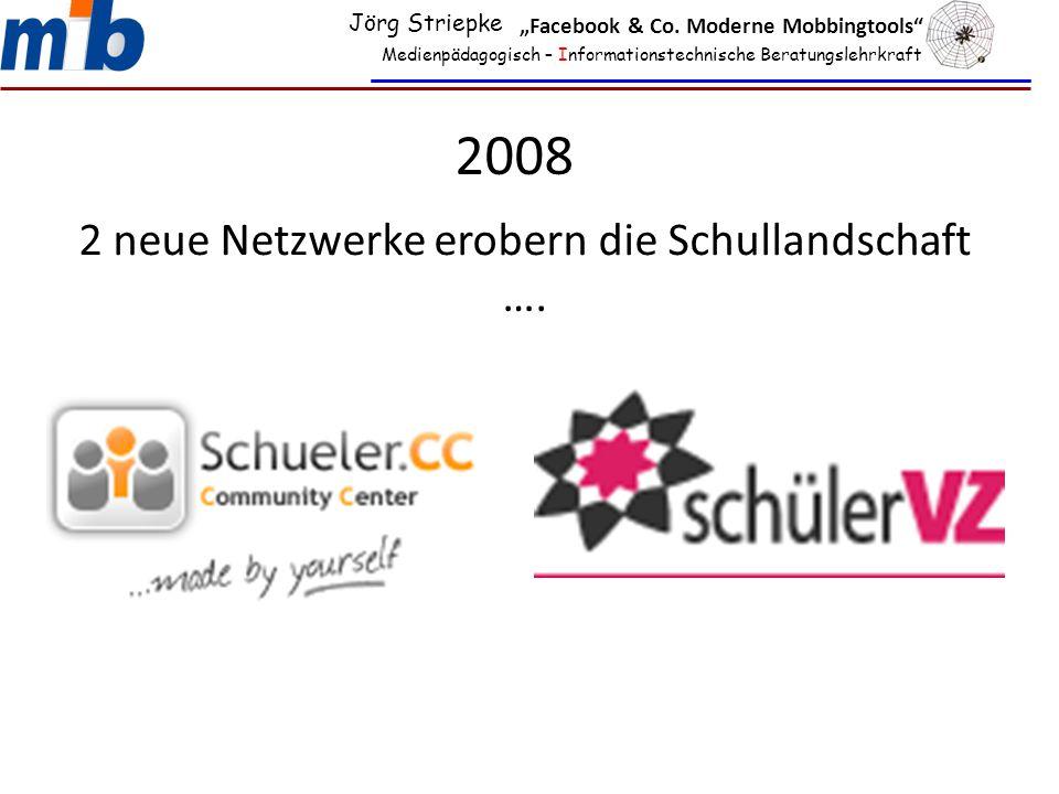 """2008 2 neue Netzwerke erobern die Schullandschaft …. Medienpädagogisch – Informationstechnische Beratungslehrkraft Jörg Striepke """"Facebook & Co. Moder"""