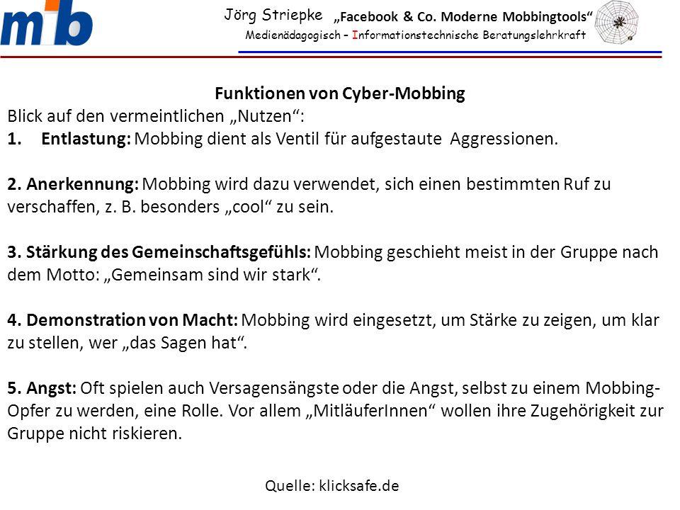 """Medienädagogisch – Informationstechnische Beratungslehrkraft Jörg Striepke """"Facebook & Co. Moderne Mobbingtools"""" Funktionen von Cyber-Mobbing Blick au"""