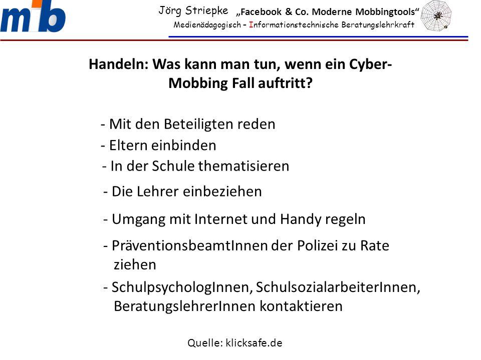"""Medienädagogisch – Informationstechnische Beratungslehrkraft Jörg Striepke """"Facebook & Co. Moderne Mobbingtools"""" Handeln: Was kann man tun, wenn ein C"""