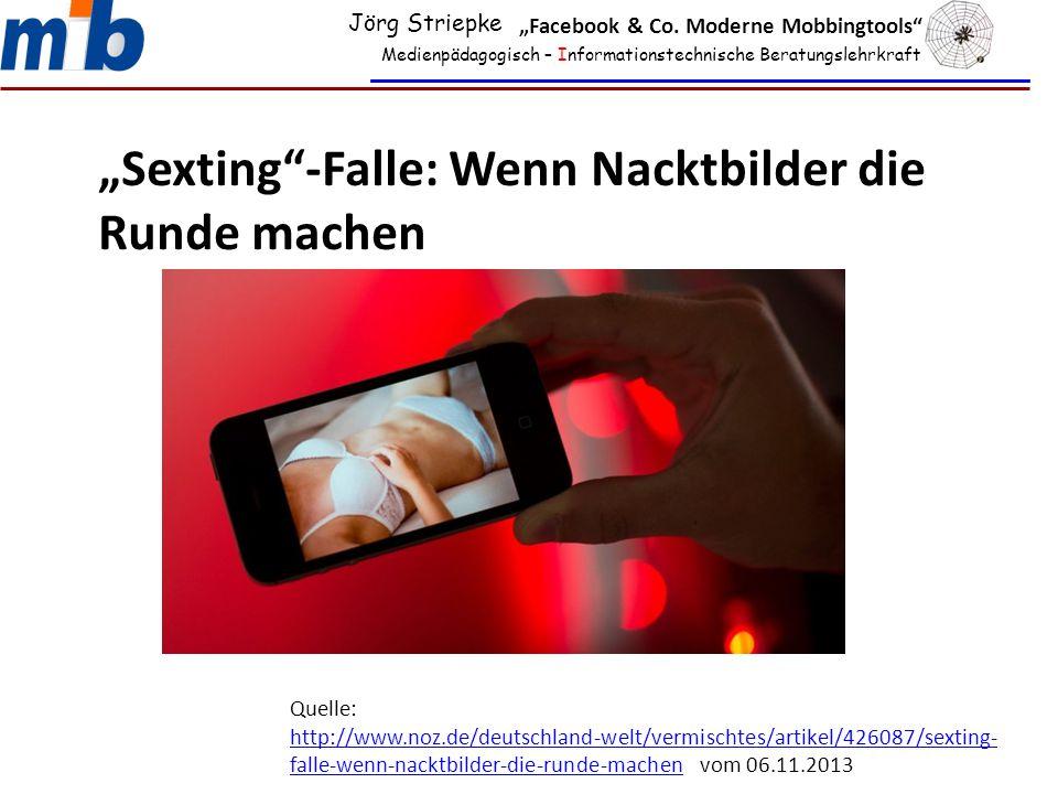 """Medienpädagogisch – Informationstechnische Beratungslehrkraft """"Sexting""""-Falle: Wenn Nacktbilder die Runde machen Quelle: http://www.noz.de/deutschland"""