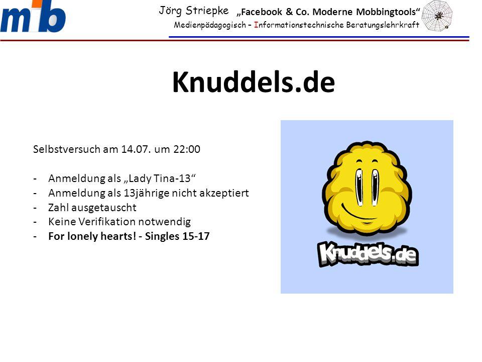 "Medienpädagogisch – Informationstechnische Beratungslehrkraft Jörg Striepke ""Facebook & Co. Moderne Mobbingtools"" Knuddels.de Selbstversuch am 14.07."