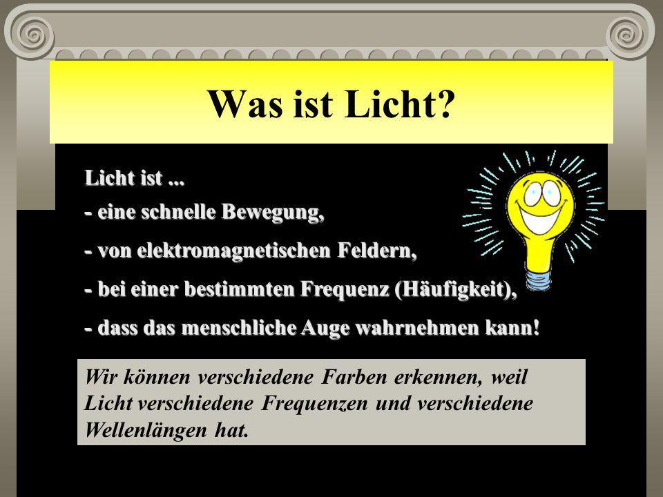 Was ist Licht.Licht ist...