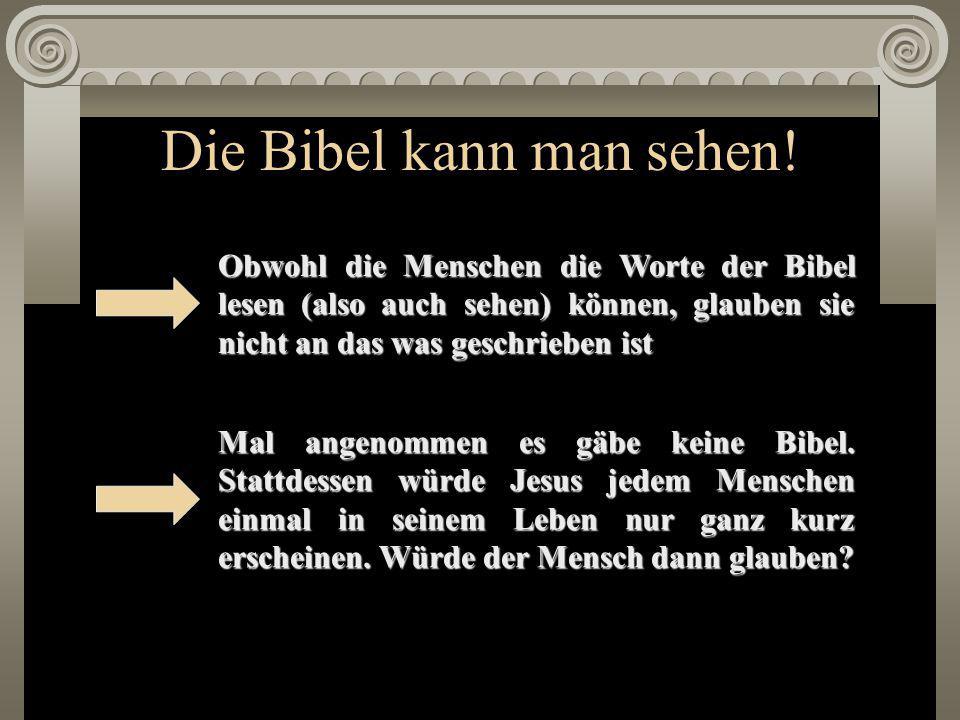 Die Bibel kann man sehen.