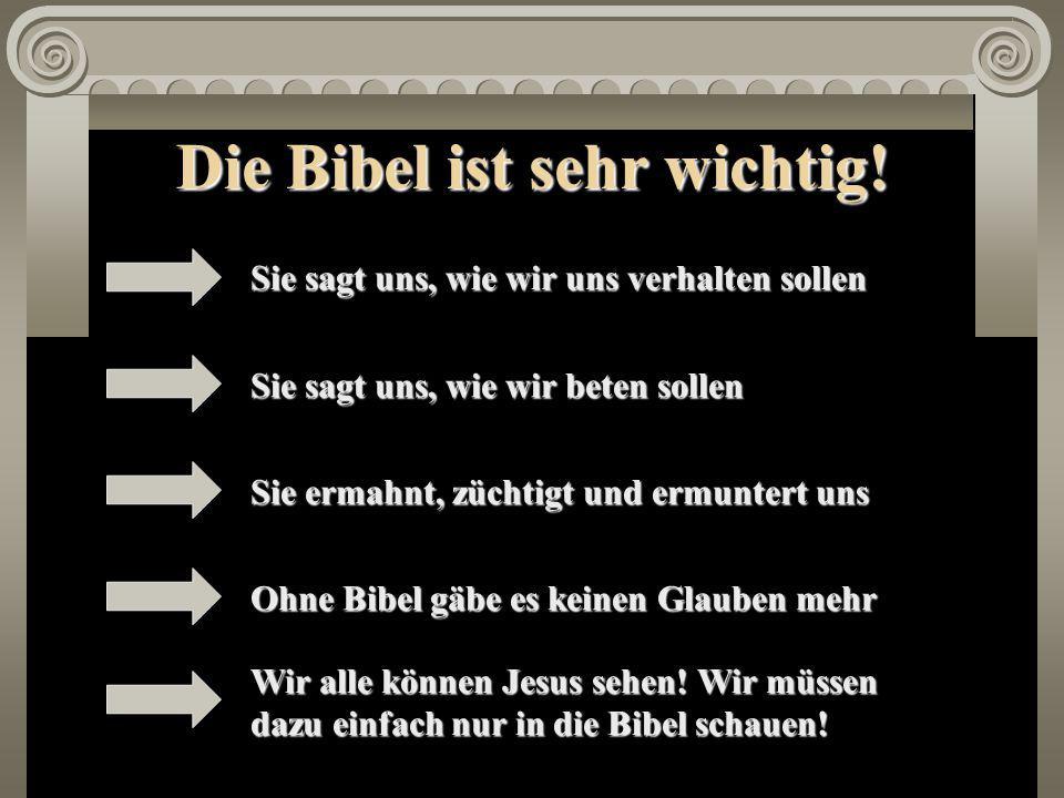 Die Bibel ist sehr wichtig.