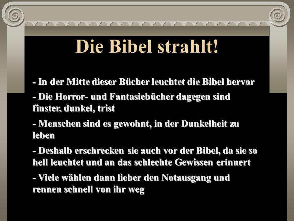 Die Bibel strahlt.