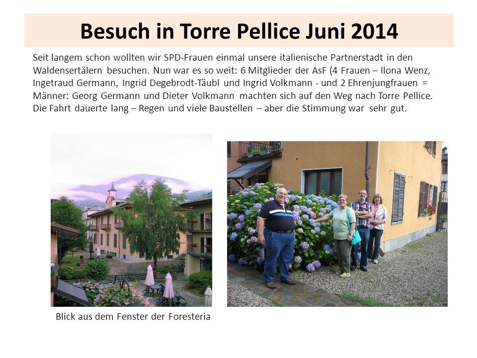 Besuch in Torre Pellice Juni 2014 Blick aus dem Fenster der Foresteria Seit langem schon wollten wir SPD-Frauen einmal unsere italienische Partnerstad