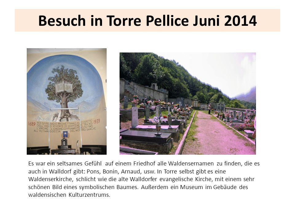 Besuch in Torre Pellice Juni 2014 Es war ein seltsames Gefühl auf einem Friedhof alle Waldensernamen zu finden, die es auch in Walldorf gibt: Pons, Bo