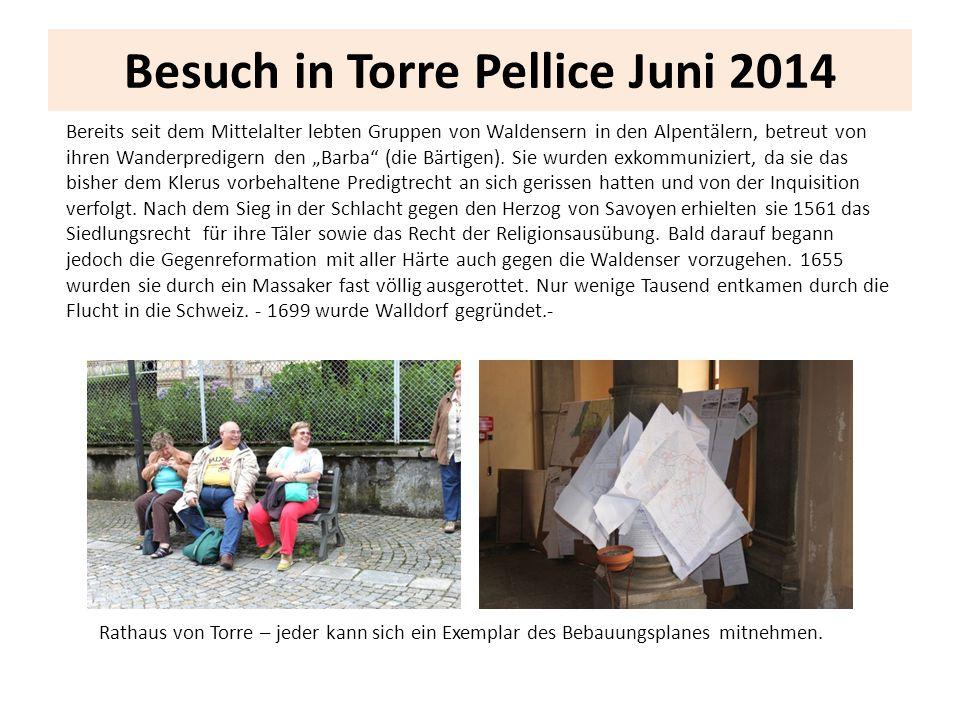 Besuch in Torre Pellice Juni 2014 Bereits seit dem Mittelalter lebten Gruppen von Waldensern in den Alpentälern, betreut von ihren Wanderpredigern den