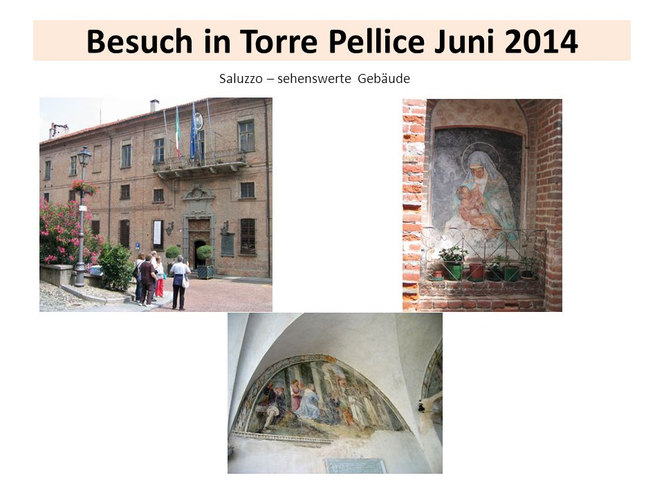 Besuch in Torre Pellice Juni 2014 Saluzzo – sehenswerte Gebäude