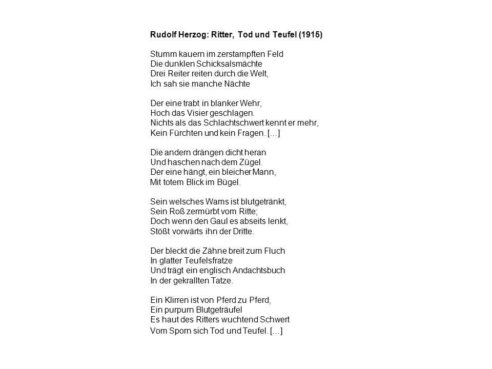 Rudolf Herzog: Ritter, Tod und Teufel (1915) Stumm kauern im zerstampften Feld Die dunklen Schicksalsmächte Drei Reiter reiten durch die Welt, Ich sah