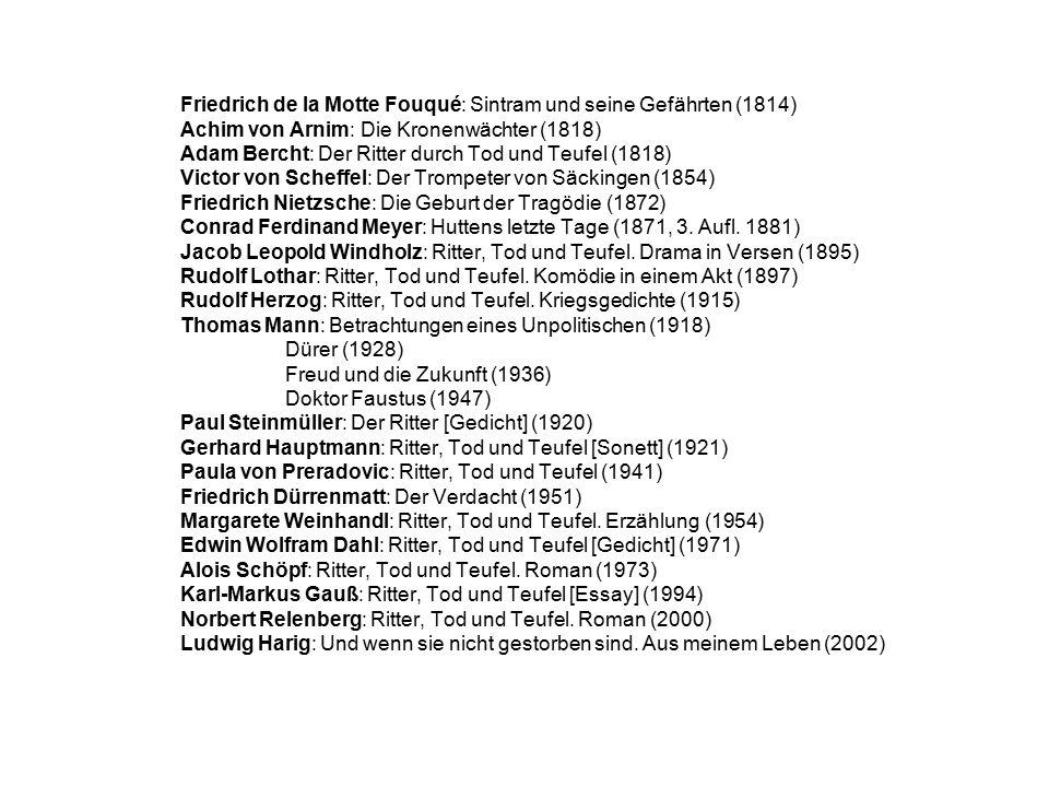 Friedrich de la Motte Fouqué: Sintram und seine Gefährten (1814) Achim von Arnim: Die Kronenwächter (1818) Adam Bercht: Der Ritter durch Tod und Teufe