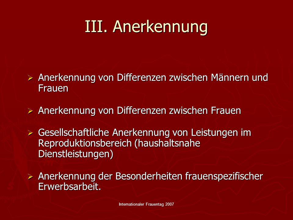 Internationaler Frauentag 2007 IV.Dennoch: Warum Frauenpolitik.