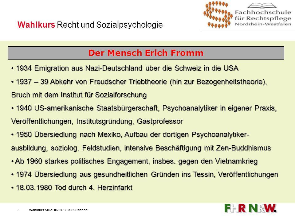 Wahlkurs Stud. II/2012 / © R. Pannen5 Wahlkurs Recht und Sozialpsychologie 1934 Emigration aus Nazi-Deutschland über die Schweiz in die USA 1937 – 39