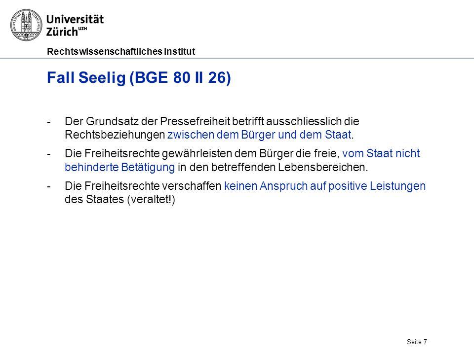 Rechtswissenschaftliches Institut Fall Seelig (BGE 80 II 26) -Der Grundsatz der Pressefreiheit betrifft ausschliesslich die Rechtsbeziehungen zwischen