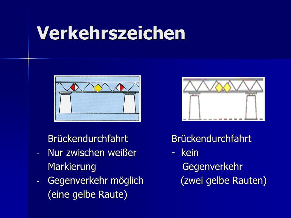 Verkehrszeichen Brückendurchfahrt Brückendurchfahrt - Nur zwischen weißer - kein MarkierungGegenverkehr - Gegenverkehr möglich (zwei gelbe Rauten) (ei