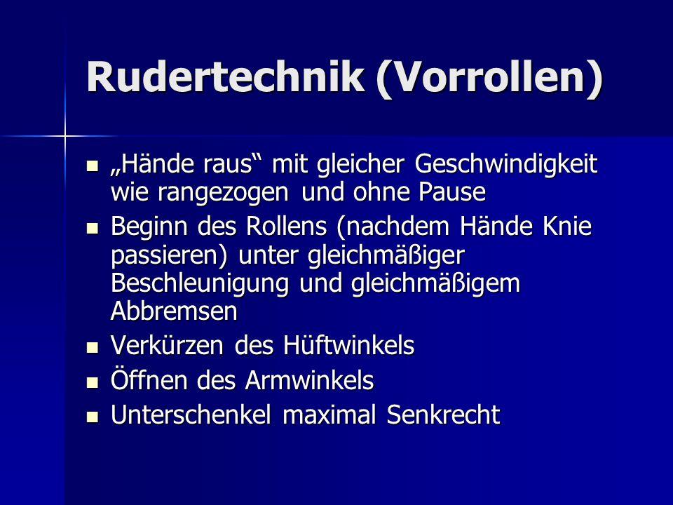 """Rudertechnik (Vorrollen) """"Hände raus"""" mit gleicher Geschwindigkeit wie rangezogen und ohne Pause """"Hände raus"""" mit gleicher Geschwindigkeit wie rangezo"""