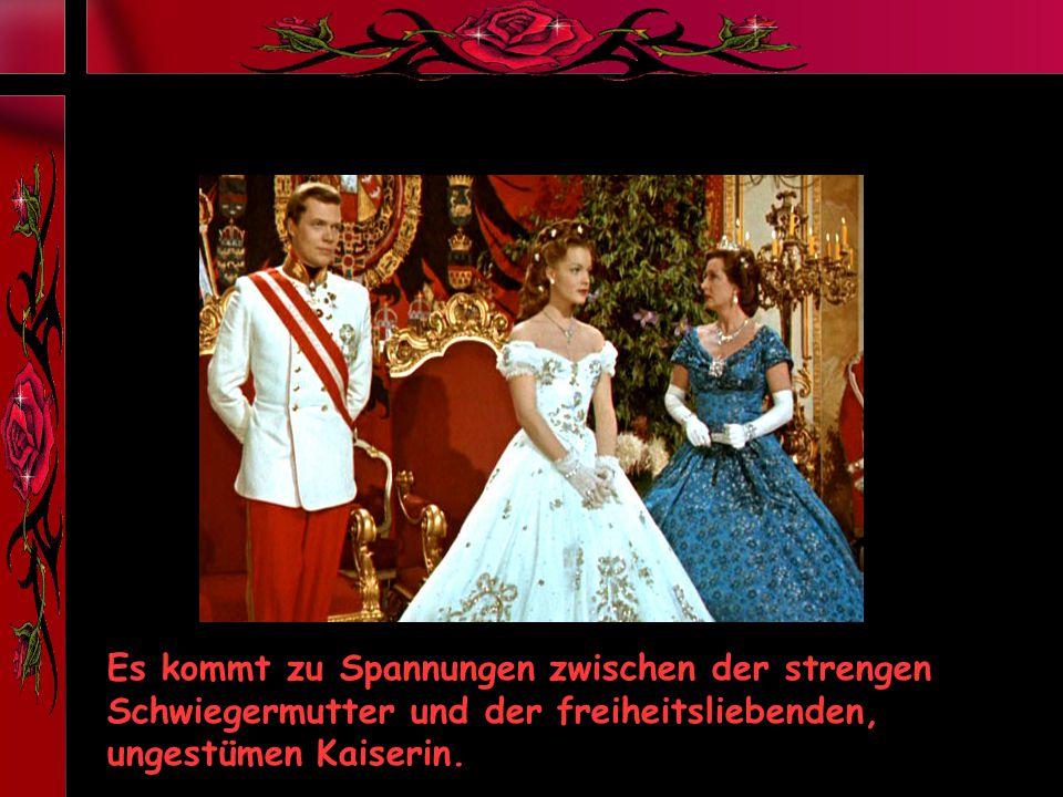 Es kommt zu Spannungen zwischen der strengen Schwiegermutter und der freiheitsliebenden, ungestümen Kaiserin.