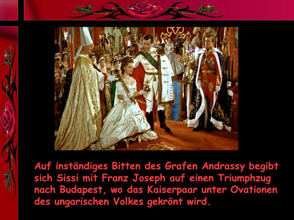 Auf inständiges Bitten des Grafen Andrassy begibt sich Sissi mit Franz Joseph auf einen Triumphzug nach Budapest, wo das Kaiserpaar unter Ovationen des ungarischen Volkes gekrönt wird.