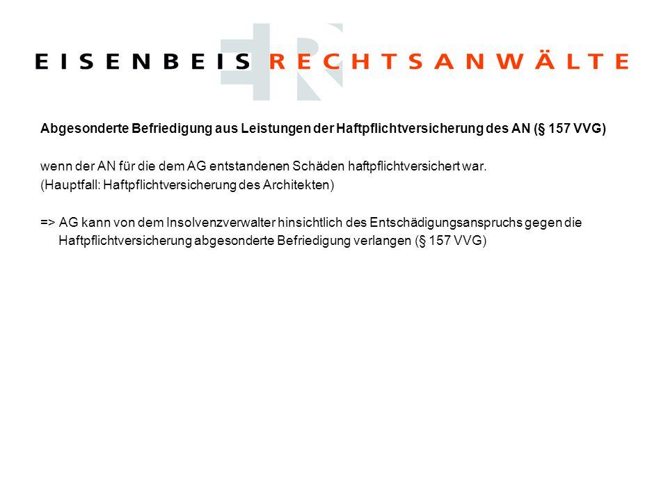 Abgesonderte Befriedigung aus Leistungen der Haftpflichtversicherung des AN (§ 157 VVG) wenn der AN für die dem AG entstandenen Schäden haftpflichtver