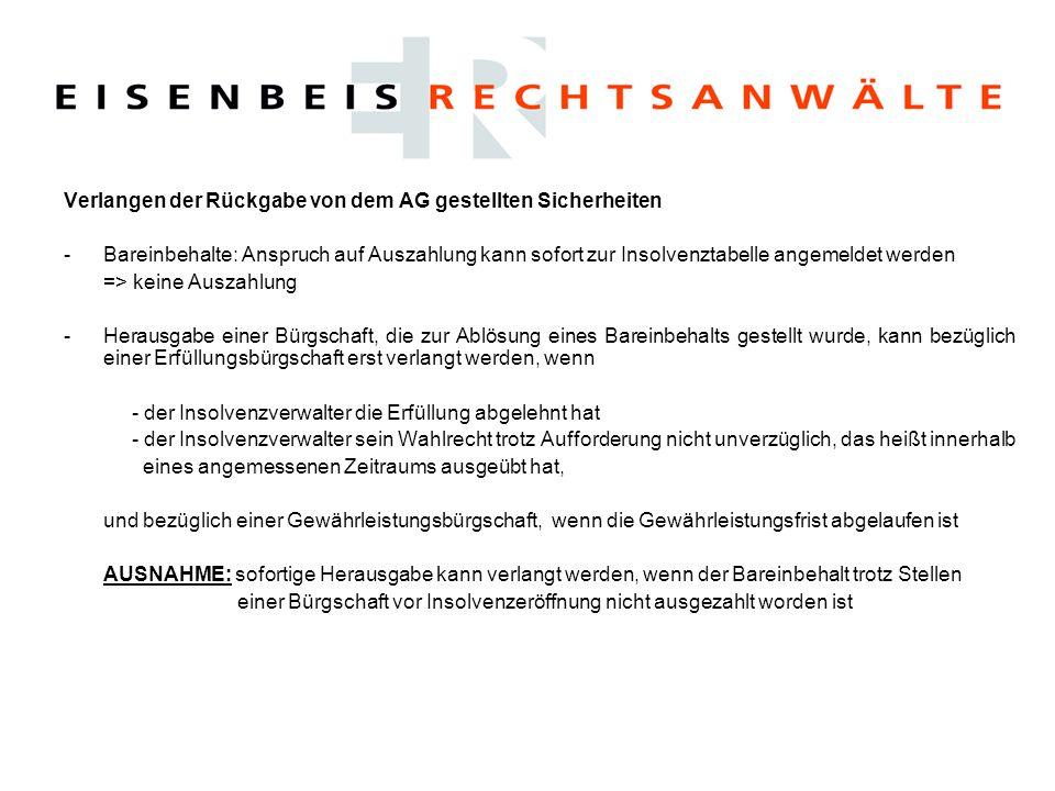 Verlangen der Rückgabe von dem AG gestellten Sicherheiten -Bareinbehalte: Anspruch auf Auszahlung kann sofort zur Insolvenztabelle angemeldet werden =