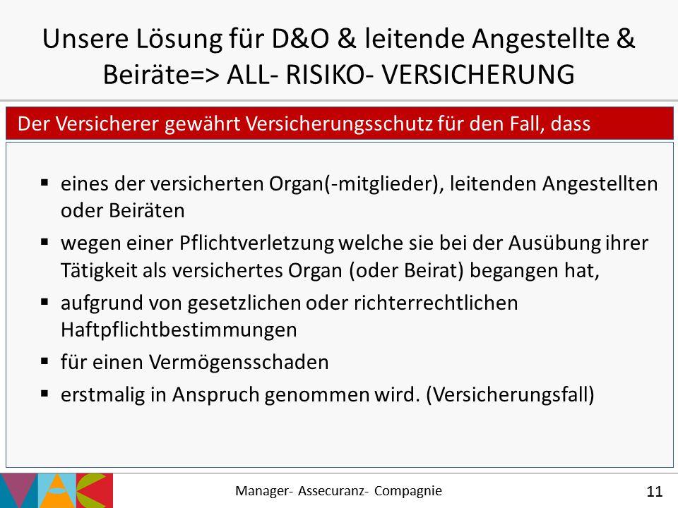 Manager- Assecuranz- Compagnie 11 Der Versicherer gewährt Versicherungsschutz für den Fall, dass Unsere Lösung für D&O & leitende Angestellte & Beirät