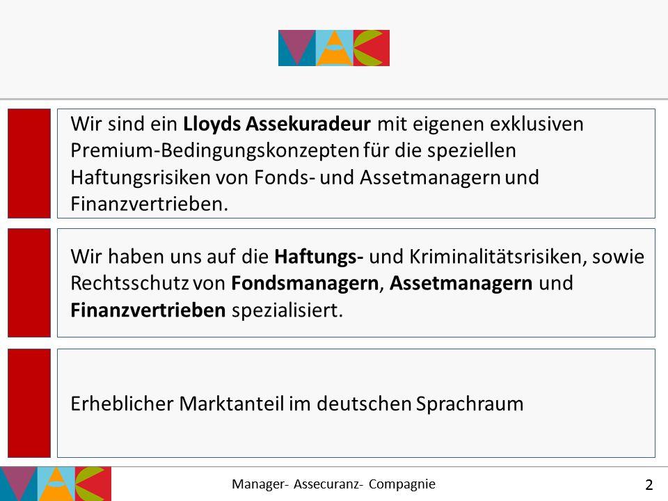 Manager- Assecuranz- Compagnie 2 2 Wir sind ein Lloyds Assekuradeur mit eigenen exklusiven Premium-Bedingungskonzepten für die speziellen Haftungsrisi