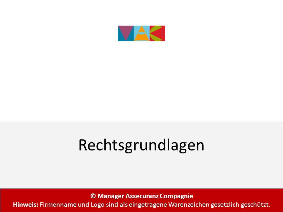 Rechtsgrundlagen © Manager Assecuranz Compagnie Hinweis: Firmenname und Logo sind als eingetragene Warenzeichen gesetzlich geschützt.