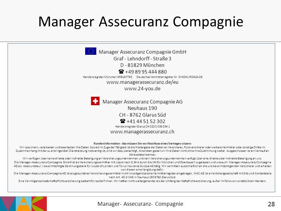 Manager- Assecuranz- Compagnie 28 Manager Assecuranz Compagnie Manager Assecuranz Compagnie GmbH Graf - Lehndorff - Straße 3 D - 81829 München  +49 8
