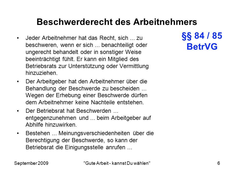 September 2009 Gute Arbeit - kannst Du wählen 16 Kündigung – nicht ohne den Betriebsrat Abs.