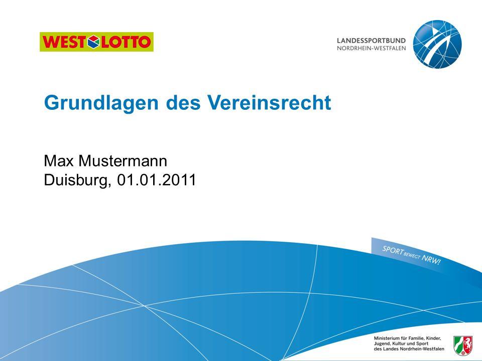 12 | Grundlagen des Vereinsrechts, Duisburg 13.07.2011 Rechtsgrundlagen Grundgesetz Artikel 9 Abs.